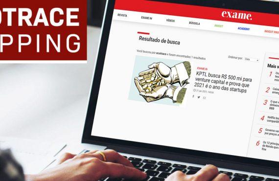 KPTL busca R$ 500 mi para venture capital e prova que 2021 é o ano das startups [Exame] – Ecotrace Clipping